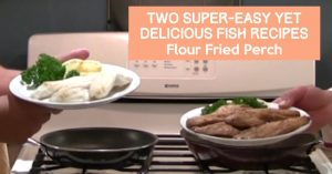 Two Super-Easy Yet Delicious Fish Recipes