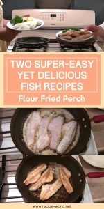 Two Super-Easy Yet Delicious Fish Recipes - Flour Fried Perch