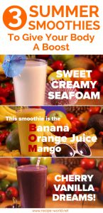 3 Summer Smoothies To Give Your Body A Boost