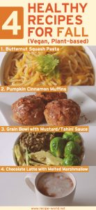 4 Healthy Recipes For Fall (Vegan, Plant-Based)