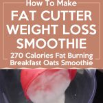 Fat Cutter Weight Loss Smoothie – 270 Calories Fat Burning Breakfast Oats Smoothie