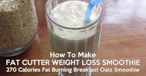Fat Cutter Weight Loss Smoothie - 270 Calories Fat Burning Breakfast Oats Smoothie