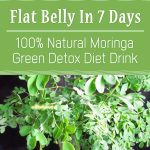 Flat Belly In 7 Days – 100% Natural Moringa Green Detox Diet Drink