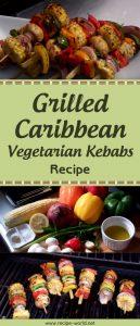Grilled Caribbean Vegetarian Kebabs