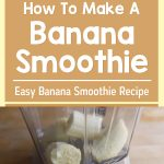 How To Make A Banana Smoothie – Easy Banana Smoothie Recipe