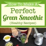 How To Make A Perfect Green Smoothie (Healthy Recipes)