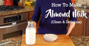 How-To Make Almond Milk - Clean & Delicious