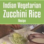 Indian Vegetarian Zucchini Rice Recipe