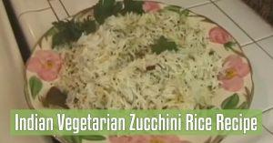 Indian Vegetarian Zucchini Rice Recipe