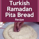 Turkish Ramadan Pita Bread Recipe