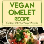 Vegan Omelet – Cooking With The Vegan Zombie