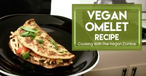 Vegan Omelet - Cooking With The Vegan Zombie