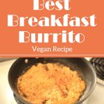 Vegan Recipe: Best Breakfast Burrito