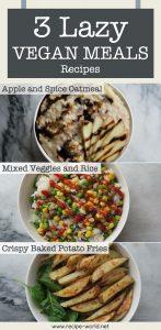 3 Lazy Vegan Meals Recipes