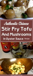 Authentic Chinese Stir Fry: Tofu And Mushrooms In Oyster Sauce