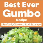 Best Ever Gumbo Recipe – Seafood, Chicken, And Sausage
