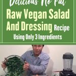 Delicious No Fat Raw Vegan Salad & Dressing Recipe Using Only 3 Ingredients