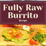 Fully Raw Burrito Recipe