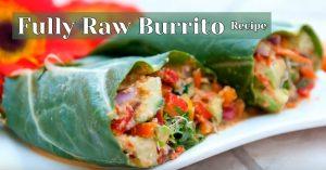 Fully Raw Burrito Recipe