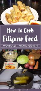 How To Cook Filipino Food - Vegetarian+Vegan Friendly