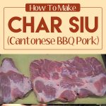 How To Make Char Siu (Cantonese BBQ Pork)