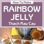 How To Make Rainbow Jelly – Thach Rau Cau