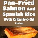 Pan-Fried Salmon, Spanish Rice With Cilantro Oil Recipe
