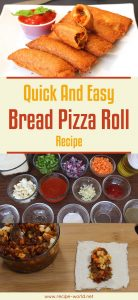Quick And Easy Bread Pizza Roll Recipe