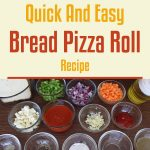 Quick And Easy Bread Pizza Roll Recipe