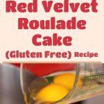 Red Velvet Roulade Cake (Gluten Free)
