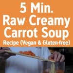 5 Min Raw Creamy Carrot Soup Recipe (Vegan & Gluten-Free)
