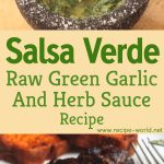 Green Sauce Recipe – Salsa Verde – Raw Green Garlic And Herb Sauce