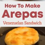 How To Make Arepas – Venezuelan Sandwich