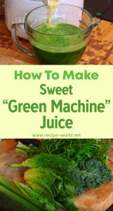 How To Make Sweet Green Machine Juice