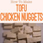 "How To Make Tofu ""Chicken"" Nuggets"