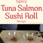 Spicy Tuna Salmon Sushi Roll