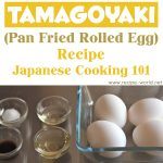 Tamagoyaki (Pan Fried Rolled Egg) Recipe – Japanese Cooking 101