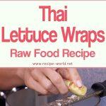 Thai Lettuce Wraps – Raw Food Recipe