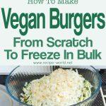 Vegan Burgers From Scratch To Freeze In Bulk