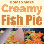 Creamy Fish Pie – Donal Skehan