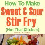 Sweet & Sour Stir-Fry – Hot Thai Kitchen!