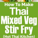 Thai Mixed Veg Stir-Fry – Hot Thai Kitchen!