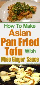 Asian Pan Fried Tofu With Miso Ginger Saucea