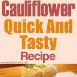Cauliflower – Quick And Tasty Recipe