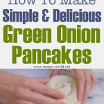 How To Make Simple & Delicious Green Onion Pancakes