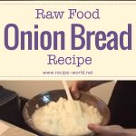 Raw Food Recipe For Onion Bread