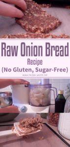 Raw Onion Bread Recipe - No Gluten Sugar Free