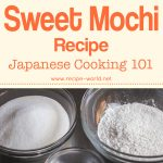 Sweet Mochi Recipe – Japanese Cooking 101