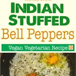 Indian Stuffed Bell Peppers – Vegan / Vegetarian Recipe