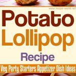 Potato Lollipop Recipe – Veg Party Starters Appetizer Dish Ideas